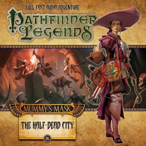 Pathfinder Legends - Mummy's Mast: The Half-Dead City